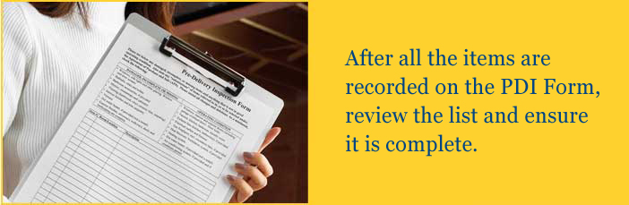 All items are recording on the PDI Form, review the list and ensure its complete.