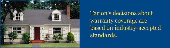 Tarion's decisions about warranty coverage are based on industry-accepted standards.